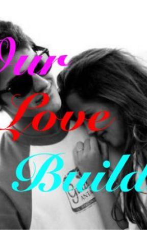 Our Love Build by AlyssaAlarilla