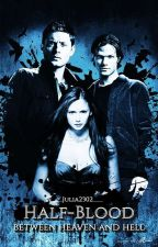 Half-Blood: Between Heaven and Hell // Supernatural by ___Julia2302___