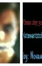 Please Stop You're Scaring Me (NatewantstobattlexReader)  by Multi_Phandom_Trash