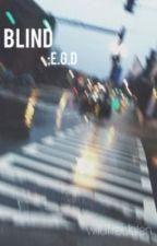 Blind ↠ e.g.d (Bulgarian translation) by XBBTeddyBBX