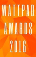Wattpad Awards 2016 {CLOSED} {NL} by MelissaDaFabulous