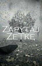 Zapytaj ZeTkę by ZeTka707