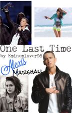 One Last Time by eminemlover98