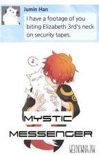 Mystic Messenger [Fan Fiction] by Weknownajaw