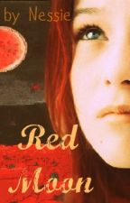Red Moon ~ A Twilight Fan-Fic by AnopheliaMiratio