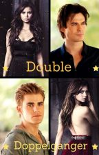 Double Doppelganger I (TVD FanFic) by insaneredhead