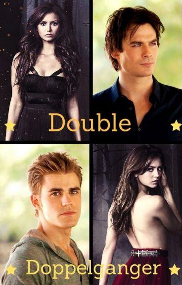 Double Doppelganger I (TVD FanFic)