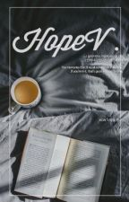 [HOPEV]   [SERIES] Deep down inside. by PhyllosXXII