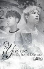 [Longfic] [WooGyu] YÊU EM NHIỀU HƠN Ở KIẾP SAU by chi_0810
