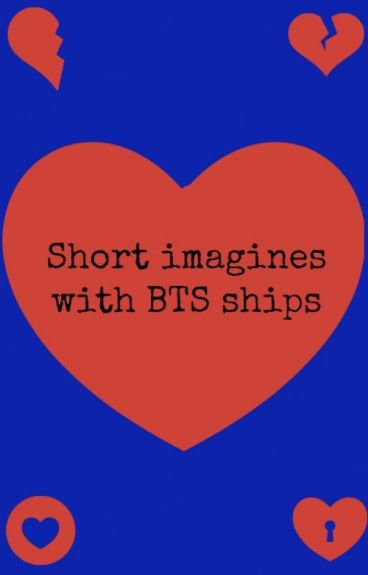 Short imagines with BTS ships