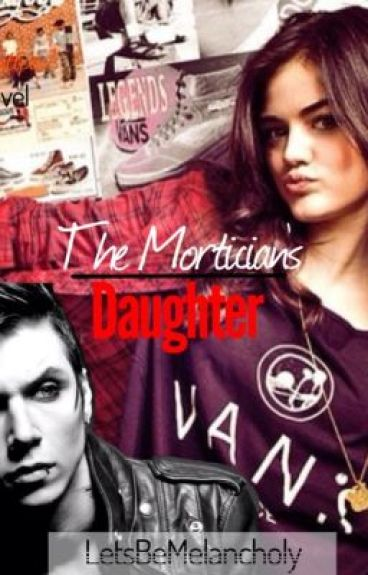 The Morticians Daughter (Black Veil Brides fan fic)