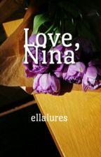 Love, Nina by ellalures