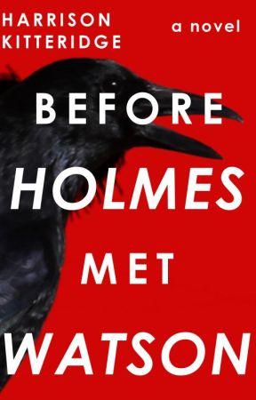 Before Holmes Met Watson (Featured/Complete) ni harrikitteridge