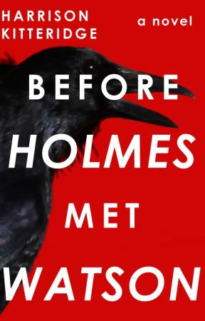 Before Holmes Met Watson (FEATURED) by harrikitteridge