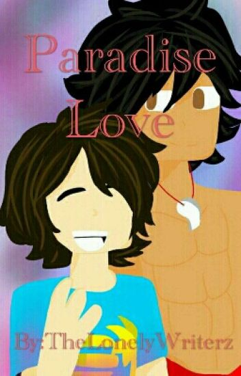 Paradise Love ~A Guy x Nate Fanfiction~