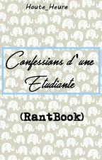 Confessions d'une étudiante [RantBook] by Haute_Heure