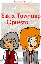 Eak x Towntrap -Opuesto- by Thomarie-Jennifer