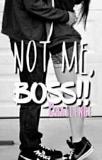Not Me Boss (Challenge) by Anni_Mvly