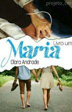 Maria - Livro 1 by Clara_Andrade_