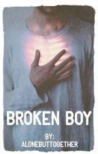 |Broken Boy| |Tome 1| by AloneButTogether