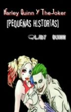 Harley Quinn Y The Joker [Pequeñas Historias] by Lady__Quinn