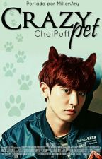 Crazy pet ||ChanBaek|| (Pausada) by ChoiPuff