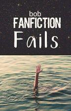 Fanfiction Fails by tomcavanagh