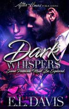 Dark Whispers (BWWM) (Preview) by ElizabethDavis9