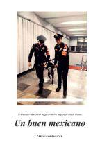 Un Buen Mexicano by DaniRojas1