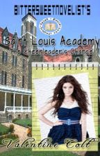 Saint Louis Academy: The Cheerleader's Chance -on hold- by BitterSweetNovelist