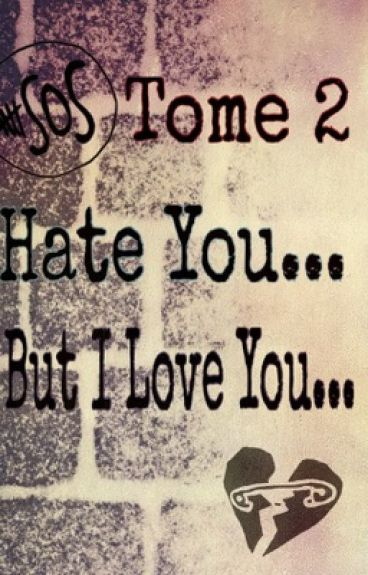 Hate You...But I Love You...TOME 2