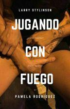 Jugando con FUEGO-Larry Stylinson by PamelaCastilloR