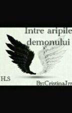 Intre Aripile Demonului (H.S) by CristinaJrrr