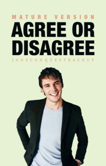 Agree or Disagree (mature version)