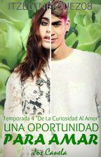 """""""Una Oportunidad Para Amar""""  J.C  #4 by ItzelEnriquez08"""
