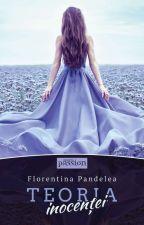 Teoria inocenței (Finalizată) by Florentina_Ioana