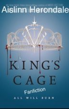 The King's Cage (Fanfiction) by blueroses1111111