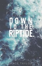 Down to the Riptide by IgniteThe_Stars