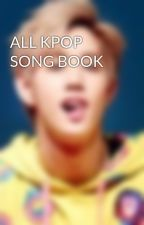ALL KPOP SONG BOOK by mark-yehets