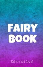 Fairy Book ( ANCIENNE FICTION ) by JuviaLoxard