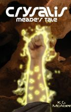 Meade's Tale: a story in the CRYSALIS OF HUMANITY series by KGMcAbee