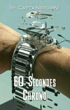 60 Secondes Chrono (11è joutes wattpadiennes) by Captainbrowni