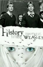 History With Brothers Weasley by MorelleCherry