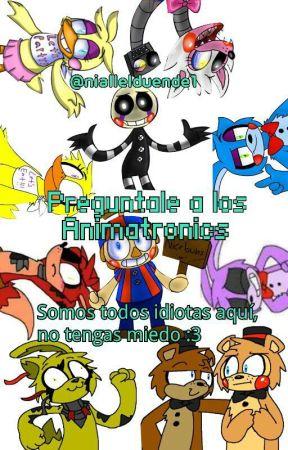 Preguntale a los Animatronic's by LoliLove439