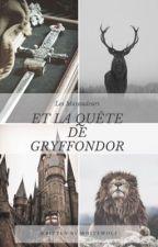 Les Maraudeurs et la quête de Gryffondor TOME 2 [EN PAUSE] by White-_Wolf