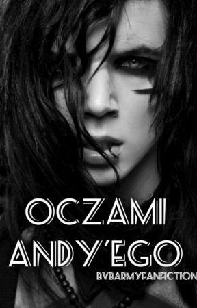 OCZAMI ANDY'EGO [zakończone] by bvbarmyfanfictions