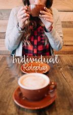Individual Roleplay {CLOSED!} by ___Lunaa___