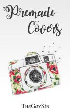 Premade Covers by TheGaySin