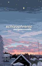 schizophrenic // t&j ; slow updates by morgaannnoelle