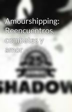 Amourshipping: Reencuentros, combates y amor by JJJfan